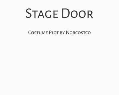 Stage Door Costume Plot   by Norcostco