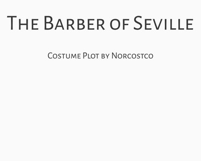 The Barber of Seville Costume Plot   by Norcostco