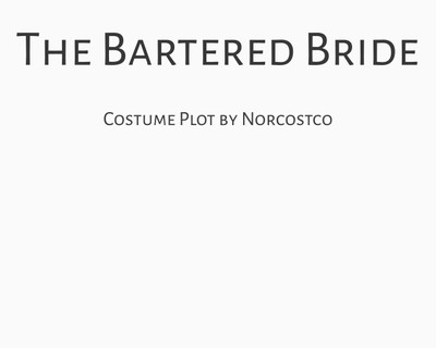 The Bartered Bride Costume Plot | by Norcostco
