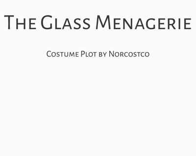 The Glass Menagerie Costume Plot   by Norcostco