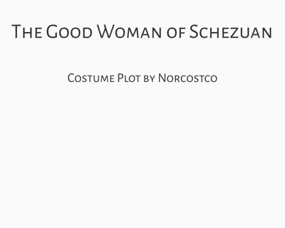 The Good Woman of Schezuan Costume Plot | by Norcostco
