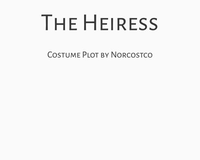 The Heiress Costume Plot   by Norcostco