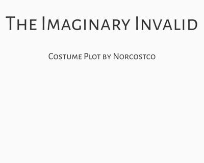The Imaginary Invalid Costume Plot   by Norcostco