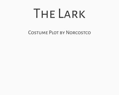 The Lark Costume Plot | by Norcostco