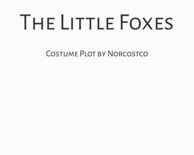 The Little Foxes Costume Plot | by Norcostco