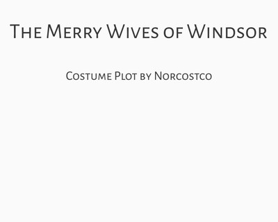 The Merry Wives of Windsor Costume Plot   by Norcostco