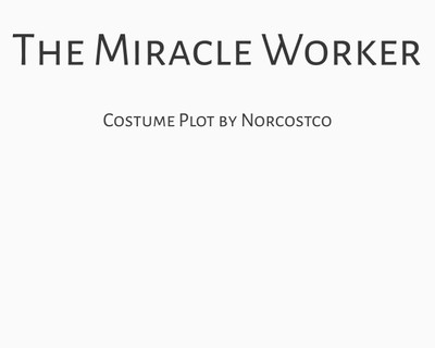 The Miracle Worker Costume Plot   by Norcostco