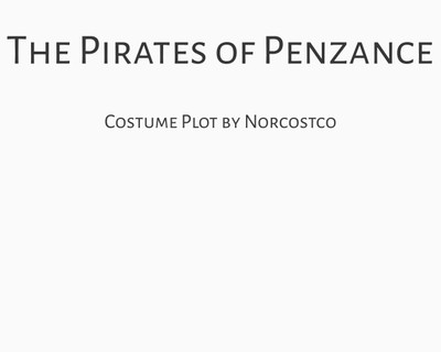 The Pirates of Penzance Costume Plot | by Norcostco