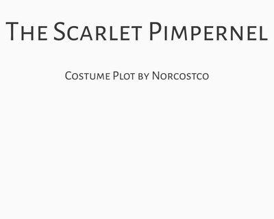The Scarlet Pimpernel Costume Plot   by Norcostco