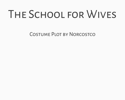 The School for Wives Costume Plot   by Norcostco