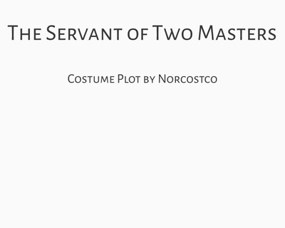 The Servant of Two Masters Costume Plot | by Norcostco