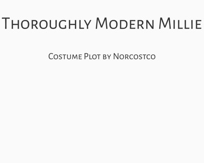 Thoroughly Modern Millie Costume Plot   by Norcostco