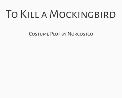 To Kill a Mockingbird Costume Plot | by Norcostco