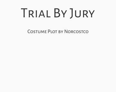 Trial By Jury Costume Plot | by Norcostco