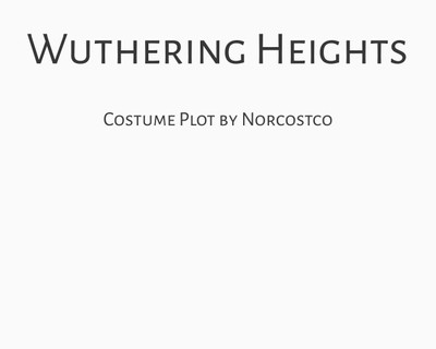 Wuthering Heights Costume Plot | by Norcostco