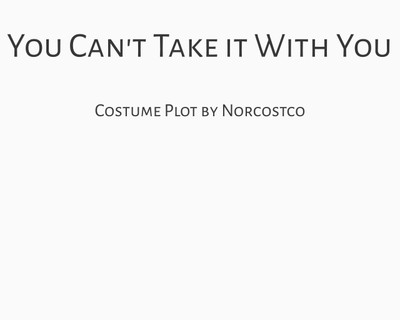You Can't Take it With You Costume Plot | by Norcostco