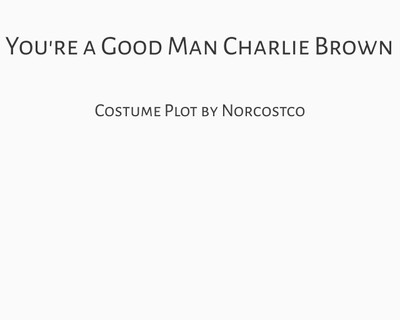 You're A Good Man, Charlie Brown Costume Plot | by Norcostco