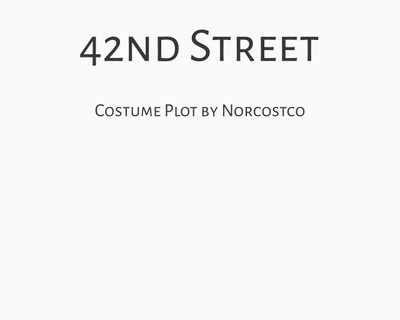 42nd Street Costume Plot | by Norcostco