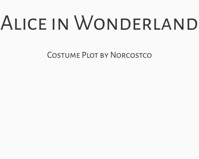 Alice In Wonderland Costume Plot | by Norcostco