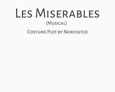 Les Miserables (Musical) Costume Plot   by Norcostco