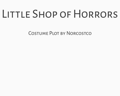 Little Shop of Horrors Costume Plot | by Norcostco