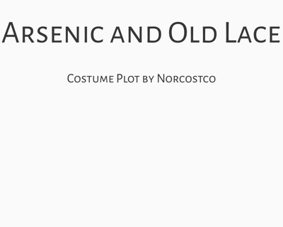 Arsenic and Old Lace Costume Plot | by Norcostco