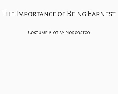 The Importance of Being Earnest Costume Plot | by Norcostco