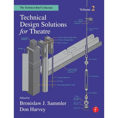 Technical Design Solutions For Theatre Vol 2