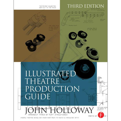 Illustrated Theater Production Guide (3rd Edition)