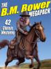 The B.M. Bower MEGAPACK™ (ePub/Kindle/pdf)