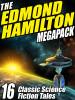 The Edmond Hamilton MEGAPACK®, by Edmond Hamilton  (ePub/Kindle)