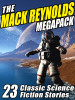The Mack Reynolds MEGAPACK®, by Mack Reynolds (ePub/Kindle)
