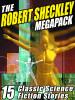 The Robert Sheckley MEGAPACK™, by Robert Sheckley (ePub/Kindle)