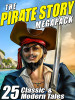 The Pirate Story MEGAPACK™: 25 Classic and Modern Tales (ePub/Kindle)