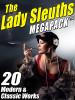 The Lady Sleuth MEGAPACK™ (ePub/Kindle)