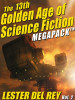 The 13th Golden Age of Science Fiction Megapack®: Lester del Rey (Vol. 2) (ePub/Kindle)