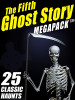 The Fifth Ghost Story MEGAPACK® (ePub/Kindle)