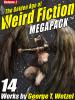 The Golden Age of Weird Fiction MEGAPACK™, Vol. 2: George T. Wetzel (ePub/Kindle)