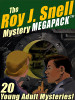 The Roy J. Snell Mystery MEGAPACK® (ePub/Kindle/pdf)