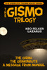 The Gismo Trilogy: The Complete Young Adult Series, by Keo Felker Lazarus (Paperback)