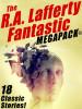 The R.A. Lafferty Fantastic MEGAPACK®  (epub/Mobi/pdf)