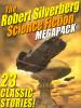 The Robert Silverberg Science Fiction MEGAPACK® (epub/Kindle/pdf)
