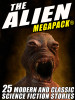 The Alien MEGAPACK®: 25 Modern and Classic Science Fiction Stories (epub/Mobi/pdf)