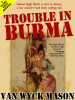 Hugh North 22: Trouble in Burma, by Van Wyck Mason  (epub/Kindle/pdf)