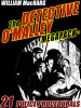 The Detective O'Malley MEGAPACK®, by William MacHarg (epub/Kindle/pdf)