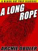 A Long Rope, by Archie Oboler  (epub/Kindle/pdf)