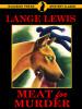 Meat For Murder, by Lange Lewis (epub/Kindle/pdf)