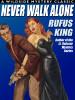 Never Walk Alone, by Rufus King (epub/Kindle/pdf)