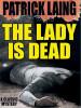 The Lady is Dead, by Patrick Laing (epub/Kindle/pdf)