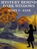Mystery Behind Dark Windows, by Mary C. Jane (epub/Kindle/pdf)